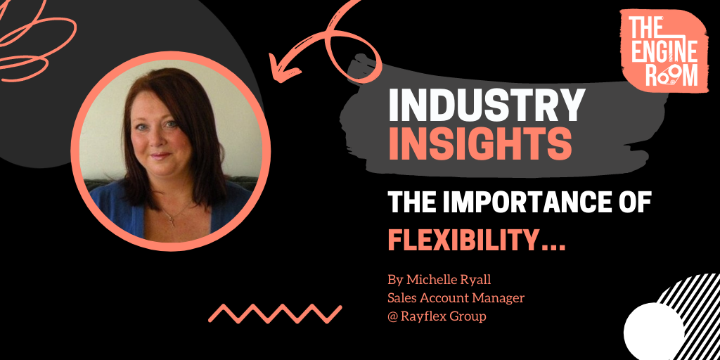 Industry Insights: The Importance of Flexibility